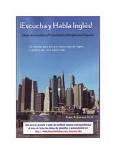 Escucha y Habla Ingles: Claves de Gramatica y pronunciacion del Ingles para Hispanos