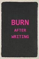Burn After Writing Journal
