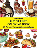 Yummy Food Coloring Book   25 Totally Frameable Coloring Pages