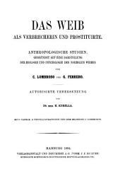 Das Weib als Verbrecherin und Prostituirte: anthropologische Studien, gegründet auf eine Darstellung der Biologie und Psychologie des normalen Weibes