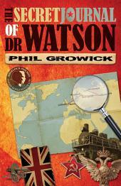 The Secret Journal of Dr Watson: A Sherlock Holmes Novel