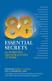 88 Essential Secrets: For Achieving Greater Success at Work
