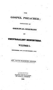 The Gospel Preacher: Consisting of Original Sermons by Universalist Ministers, Volume 1