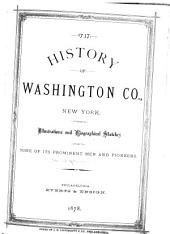 History of Washington Co., New York: With Illustrations and Biographical Sketches of Some of Its Prominent Men and Pioneers