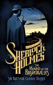The Hound of the Baskervilles: 150th Anniversary Edition
