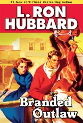 Branded Outlaw: A Tale of Wild Hearts in the Wild West