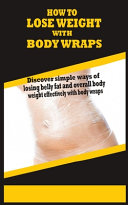 How to Lose Weight with Body Wraps