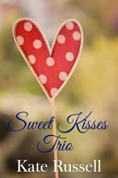 Sweet Kisses Trio (sweet romance, short story collection)