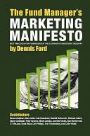 The Fund Manager s Marketing Manifesto