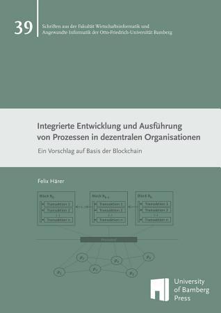 Integrierte Entwicklung und Ausf  hrung von Prozessen in dezentralen Organisationen PDF