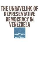 The Unraveling of Representative Democracy in Venezuela PDF