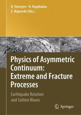 Physics of Asymmetric Continuum  Extreme and Fracture Processes PDF