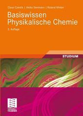 Basiswissen Physikalische Chemie: Ausgabe 3