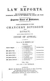 The Law Reports: Chancery Division, and on appeal therefrom in the Court of Appeal, and decisions in the Court of Protection, Volume 41