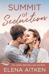 Summit of Seduction: Stone Summit Trilogy
