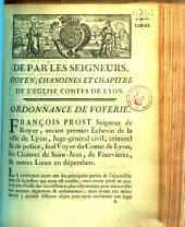 De par les seigneurs, doyen, chanoines et chapitre de l'église Comtes de Lyon. Ordonnance de voyerie. [Du 24 decembre 1763. Signé Prost]