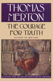 The Courage for Truth: Letters to Writers