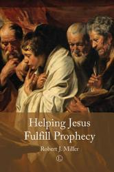 Helping Jesus Fulfill Prophecy Book PDF