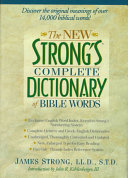 The New Strong s Complete Dictionary of Bible Words Book