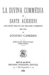 La divina commedia, con note, per cura di E. Camerini