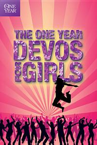 The One Year Devos for Girls Book