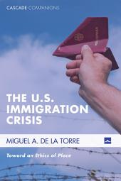 The U.S. Immigration Crisis: Toward an Ethics of Place