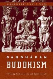 Gandharan Buddhism: Archaeology, Art, and Texts