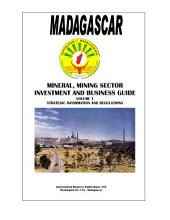 Madagascar Mineral & Mining Sector Investment and Business Guide