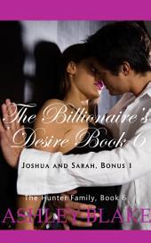 The Billionaire's Desire 6, Joshua and Sarah Bonus 1: The Hunter Family, Book 6