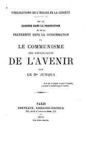 De la sagesse dans la production: et de la fraternité dans la consommation, ou le communisme des républiques de l'avenir