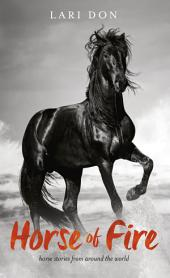 Horse of Fire: horse stories from around the world