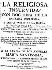La religiosa instruida, con doctrina de la sagrada escritura
