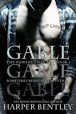 Gable  The Powers That Be  Book 1