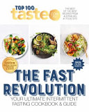 Taste Top 100 the FAST REVOLUTION  Your Ultimate Intermittent Fasting Cookbook