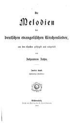 Die Melodien der deutschen evangelischen Kirchenlieder: Bd. Sechszeilige Melodien