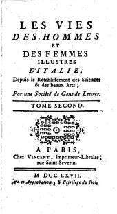 Les Vies Des Hommes Et Des Femmes Illustres D'Italie: Depuis le Rétablissement des Sciences & des beaux Arts, Volume2