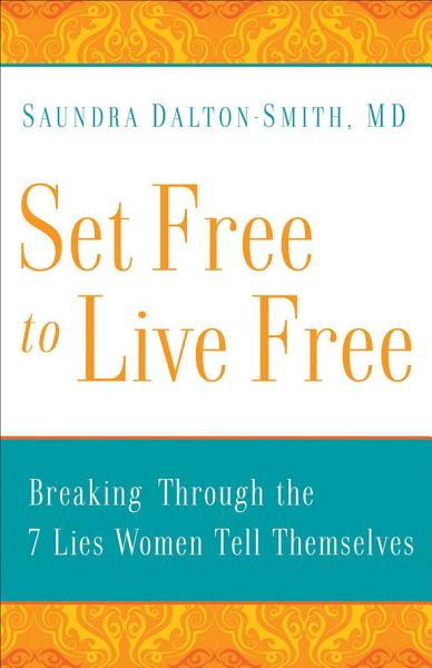 Download Set Free to Live Free Book
