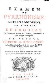Examen du Pyrrhonisme ancien & moderne ...
