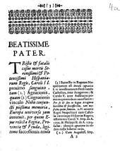 Beatissime Pater. Tristis & fatalis casus mortis Serenißimi & Potentißimi Hispaniarum Regis, Caroli II. proximo sanguinis, ...