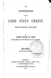 The Sufferings of Our Lord Jesus-Christ