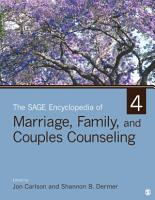 The SAGE Encyclopedia of Marriage  Family  and Couples Counseling PDF
