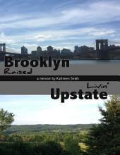 Brooklyn Raised / Livin' Upstate