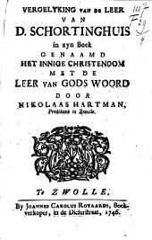 Vergelyking van de leer van D. Schortinghuis in zyn boek genaamd Het innige christendom met de leer van Gods woord