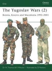 The Yugoslav Wars (2): Bosnia, Kosovo and Macedonia 1992–2001