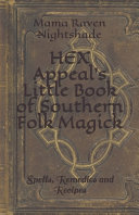 HEX Appeal s Little Book of Southern Folk Magick