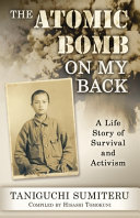 Download The Atomic Bomb on My Back  A Life Story of Survival and Activism Book