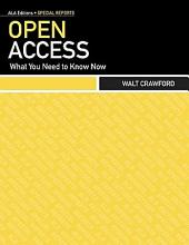 Open Access: What You Need to Know Now