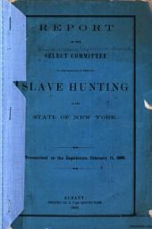 Report of the Select Committee on the Petitions to Prevent Slave Hunting in the State of New York