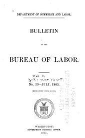 Bulletin of the Bureau of Labor: Volume 11