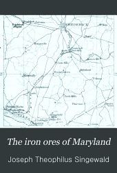 The iron ores of Maryland: with an account of the iron industry ...